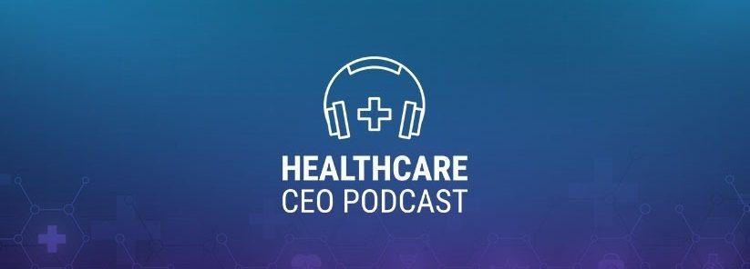 the healthcare ceo podcast mario daquila