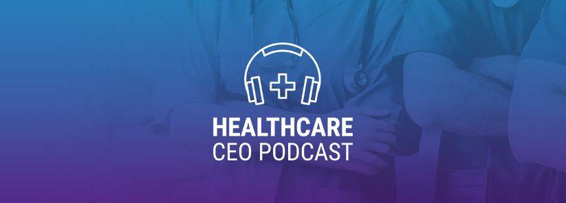 Healthcare CEO Podcast Emma Dickison